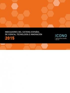 Indicadores del sistema español de ciencia, tecnología e innovación 2015