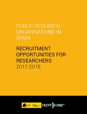 Public research organizations in Spain. Recruitment opportunities for researchers. 2017- 2018