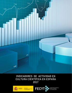 Indicadores de Actividad en Cultura Científica en España 2017 - FECYT -