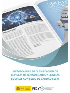 Metodología de clasificación de revistas de Humanidades y Ciencias Sociales con sello de calidad FECYT