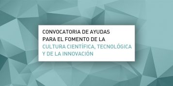 FECYT destina 3,9 millones de euros a la Convocatoria de ayudas para el fomento de la cultura científica, tecnológica y de la innovación 2020
