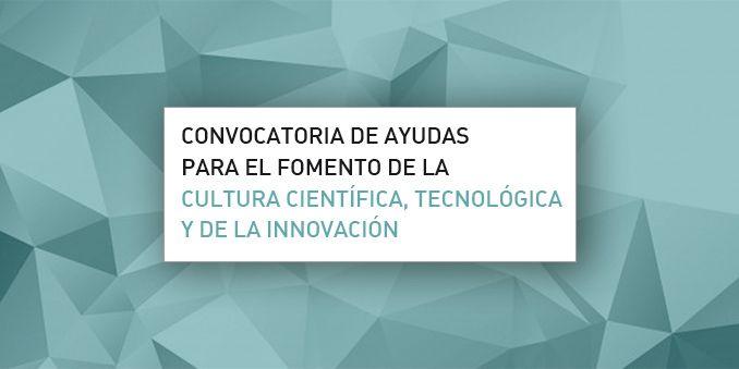 FECYT destina 3,9 millones de euros a la Convocatoria de ayudas para el  fomento de la cultura científica, tecnológica y de la innovación 2020 |  FECYT