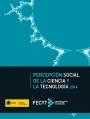 Percepción Social de la Ciencia y la Tecnología 2014