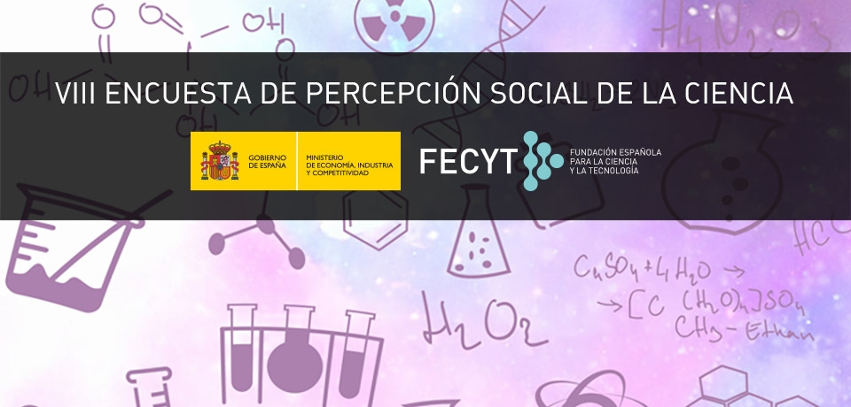 Octava Encuesta de Percepción Social de la Ciencia realizada por FECYT
